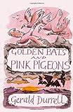 Golden Bats and Pink Pigeons (Revival)