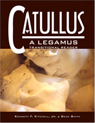 Catullus: A Legamus Transitional Reader (Legamus Transitional Reader Series) (Latin Edition)