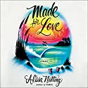Made for Love: A Novel Audiobook by Alissa Nutting Narrated by Suzanne Elise Freeman