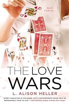 The Love Wars by [Heller, L. Alison]