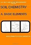 Soil Chemistry, G. H. Bolt and M. G. Bruggenwert, 0444414355
