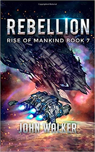 Rebellion: Rise Of Mankind Book 7