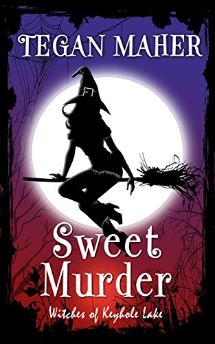 Sweet Murder: Witches of Keyhole Lake Southern Mysteries Book 1 by [Maher, Tegan]
