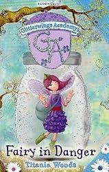 Fairy in Danger (Glitterwings Academy)