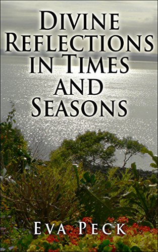 Book: Divine Reflections in Times and Seasons by Eva Peck