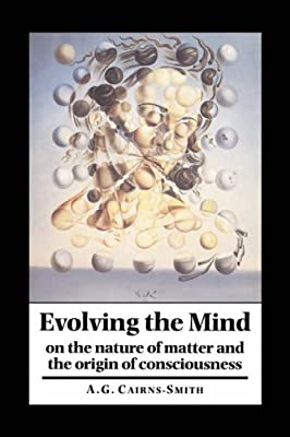5c5fd281bd48 Evolving the Mind  On the Nature of Matter and the Origin of Consciousness   Amazon.de  A. Graham Cairns-Smith  Fremdsprachige Bücher