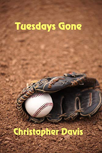 Tuesdays Gone by [Davis, Christopher]