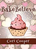 Bake Believe - Kindle edition by Cooper, Cori. Children Kindle eBooks @ Amazon.com.