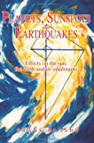 img - for Planets, Sunspots and Earthquakes: Effects on the sun, the earth and its inhabitants book / textbook / text book