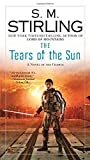 The Tears of the Sun: A Novel of the Change (Change Series)