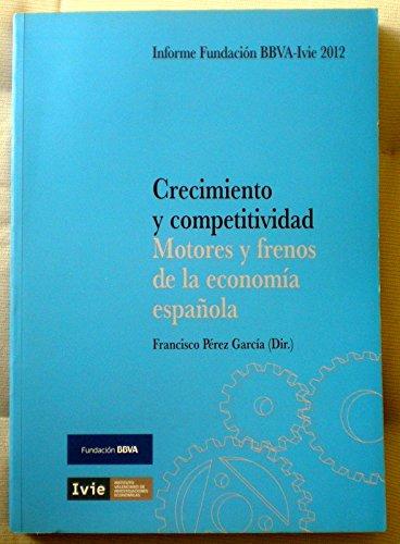 Crecimiento y competitividad.Motores y frenos de la economía española: Amazon.es: Varios autores.Director Francisco Pérez García: Libros