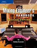 The Mixing Engineer's Handbook by Owsinski, Bobby (April 25, 2006) Paperback