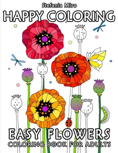 Coloring Books for Seniors: Including Books for Dementia and Alzheimers - Happy Coloring: Easy Flowers - Coloring Book for Adults