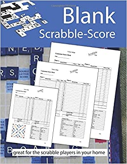 Blank Scrabble Score Great For The Scrabble Players In Your Home: 120 Page Scrabble  Score Sheet, Blank Scrabble Score, Scrabble Score Book, Scrabble Score ...