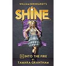 Into the Fire (Shine Book 11)