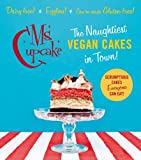 Ms. Cupcake: The Naughtiest Vegan Cakes in Town!