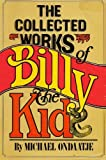 The Collected Works of Billy the Kid, Michael Ondaatje, 0914728261