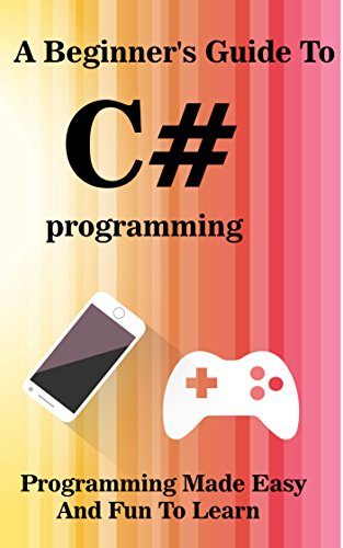 Best new programming book learn C Sharp programming in visual studio 2016 -  Learn Coding For App programming and game programming Basics of C#