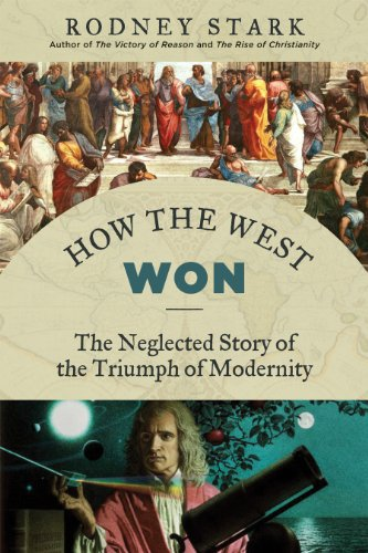 Image of How the West Won: The Neglected Story of the Triumph of Modernity