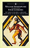 img - for William Shakespeare: Four Comedies: The Taming of the Shrew, A Midsummer Night's Dream, As You Like It, and Twelfth Night (Penguin Classics) book / textbook / text book