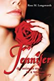 Jennifer the Intimate Story of a Woman, Rose M. Longsworth, 1499030932