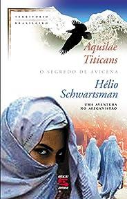 Aquilae Titicans: O segredo de Avicena: uma aventura no Afeganistão