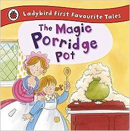 The Magic Porridge Pot: Ladybird First Favourite Tales: Amazon.co ...