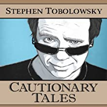 Cautionary Tales Audiobook by Stephen Tobolowsky Narrated by Stephen Tobolowsky