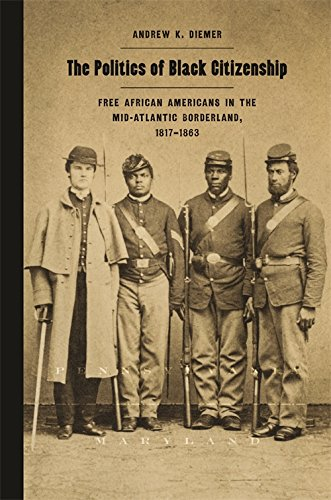 Search : The Politics of Black Citizenship: Free African Americans in the Mid-Atlantic Borderland, 1817–1863 (Race in the Atlantic World, 1700–1900 Ser.)