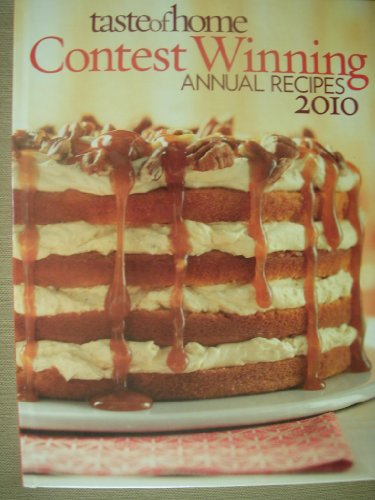 Contest Cookbook (Taste of Home Contest Winning Annual Recipes 2010)