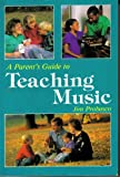 A Parent's Guide to Teaching Music, Jim Probasco, 1558702407