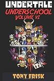 Undertale: Underschool 6: (An Unofficial Undertale Book) (Volume 6)