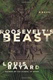Roosevelt's Beast, Louis Bayard, 0805090703