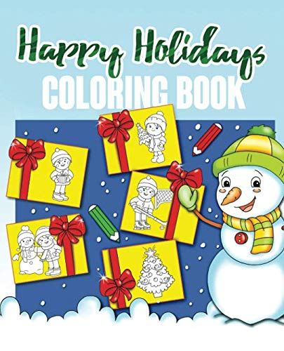 Happy Holidays Coloring Book: Christmas Coloring Book for Kids with Children#039s Winter Activities outside