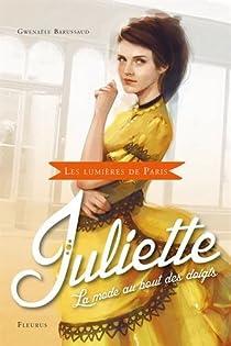 Les lumières de Paris - Juliette : La mode au bout des doigts par Barussaud