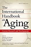 img - for The International Handbook on Aging: Current Research and Developments, 3rd Edition book / textbook / text book