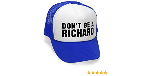 b2c4243c76c DON'T BE A RICHARD - funny gag joke party Mesh Trucker Cap Hat Cap, Royal