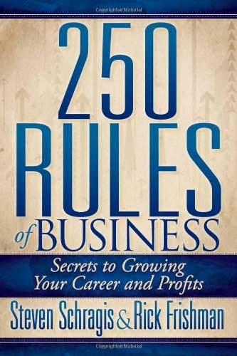 250 Rules of Business: Secrets to Growing Your Career and Profits PDF