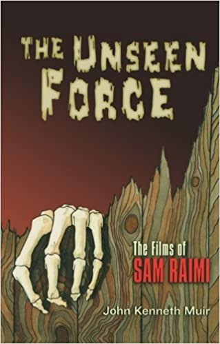 Book The Unseen Force: The Films of Sam Raimi by John Muir (2004-05-01)