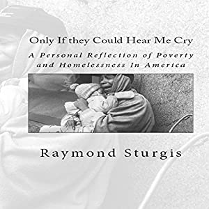Only If They Could Hear Me Cry Audiobook