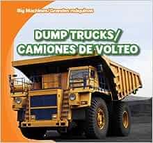 Dump Trucks / Camiones de Volteo (Big Machines/Grandes