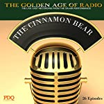 The Cinnamon Bear: The Golden Age of Radio, Old Time Radio Shows and Serials | Buddy Duncan