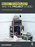 Music Technology and the Project Studio, Daniel W. Hosken, 0415997232