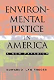 img - for Environmental Justice in America: A New Paradigm by Rhodes Edwardo Lao (2005-02-15) Paperback book / textbook / text book