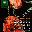 Confessions of an English Opium-Eater Audiobook by Thomas De Quincey Narrated by Gunnar Cauthery