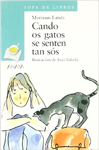 Cando os gatos se senten tan sos / When Cats feel so Alone (Cuentos, Mitos Y Libros-regalo) (Galician Edition) (Galician) Paperback – June 30, 2005