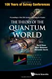 The Theory of the Quantum World, D. Gross and Marc Henneaux, 9814440612