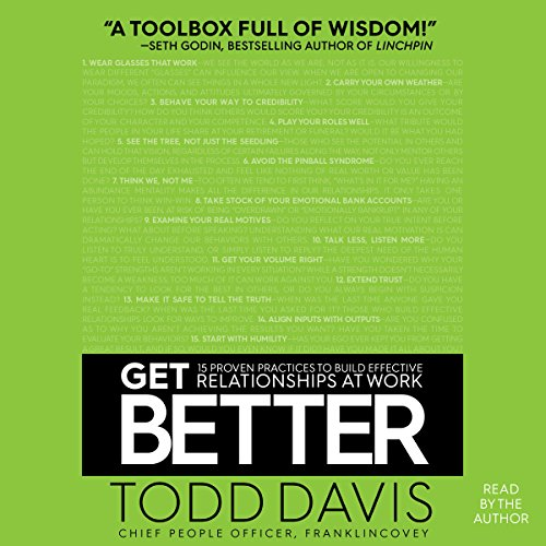 [Ebook] Get Better: 15 Proven Practices to Build Effective Relationships at Work<br />DOC
