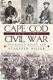 Cape Cod in the Civil War, Stauffer Miller, 1596299843