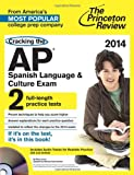 Cracking the AP Spanish Language & Culture Exam with Audio CD, 2014 Edition (College Test Preparation)